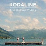 [Crítica] Kodaline – In A Perfect World (2013)
