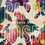 [Crítica] Washed Out – Paracosm (2013)