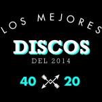 Los mejores discos del 2014 (del 40 al 20)