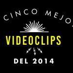 Los 5 mejores videoclips del 2014