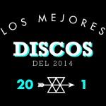 Los mejores discos del 2014 (del 20 al 1)