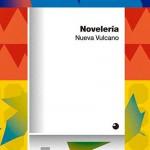[Recomendación] Nueva Vulcano – Novelería