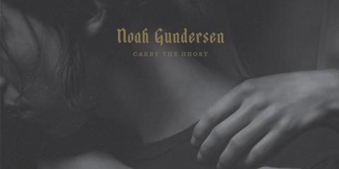 noah gundersen carry the ghost