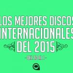 Los mejores discos internacionales del 2015 (20-1)