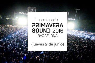 rutas primavera sound 2016 jueves
