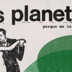 Los Planetas estrenan nuevo tema ('Porque Me Lo Digas Tú')