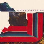 Grizzly Bear – Painted Ruins [Recomendación]