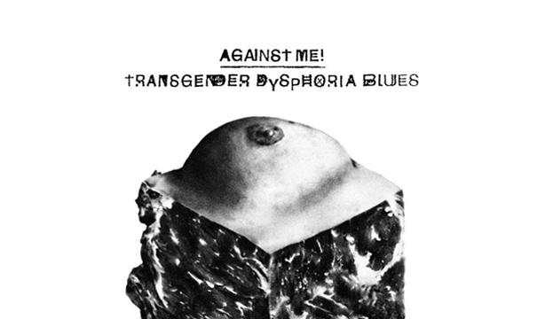 against me transgende dysphoria blues