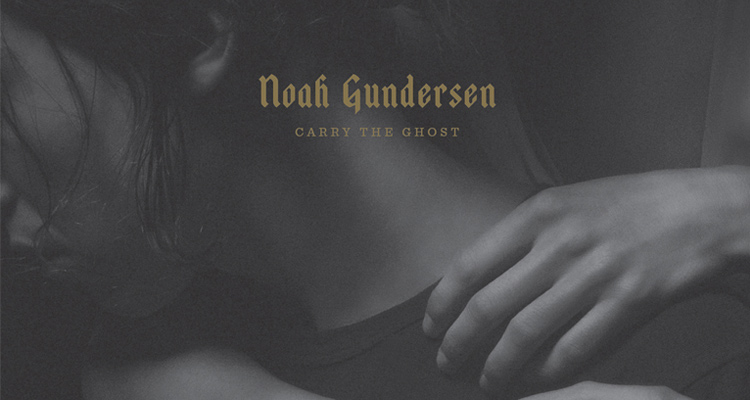 noah gundersen carry the ghost