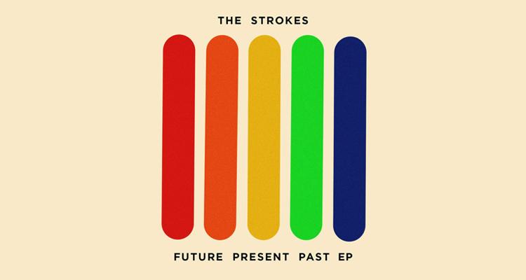 strokes future present past ep