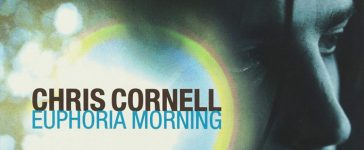 chris cornell euphoria morning